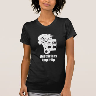 Electricians Amp It Up T-shirt