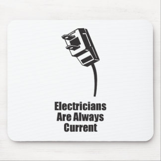 Electricians are Always Current Mouse Pad