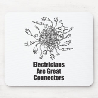 Electricians are Great Connectors Mouse Pad