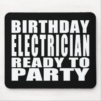 Electricians : Birthday Electrician Ready to Party Mouse Pad