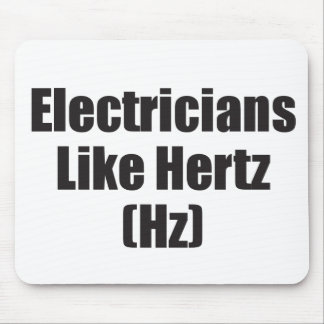 Electricians Like Hertz Mouse Pad