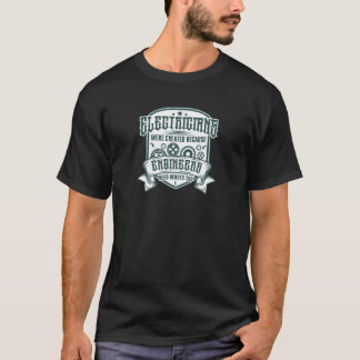 Electricians Were Created Because Engineers T-Shirt