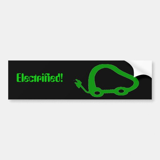 ElectricVehicleFriendly, Electrified! Bumper Stickers