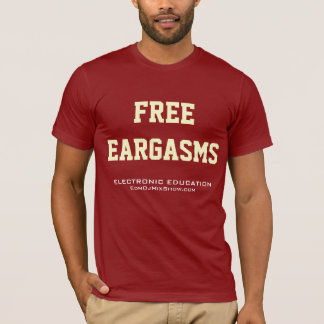 Electronic Education FREE EARGASMS Raver Tee Shirt