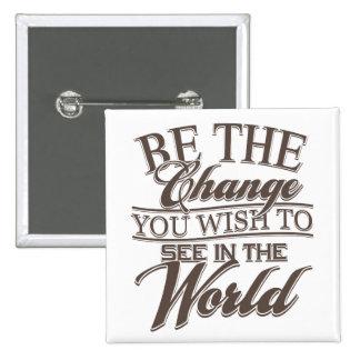 Elegant Be the Change 15 Cm Square Badge