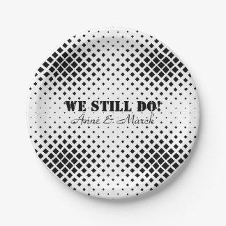 Elegant Black and White Square We Still Do Paper Plate