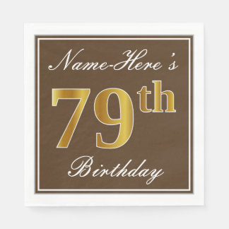 Elegant Brown, Faux Gold 79th Birthday + Name Paper Serviettes