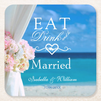 Elegant Floral Eat Drink Married Beach Wedding Square Paper Coaster