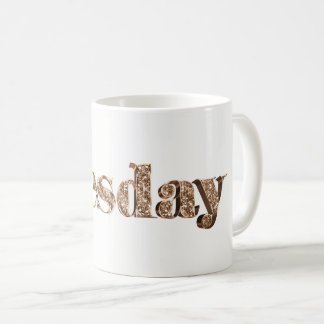 Elegant Gold Typography Day of The Week Tuesday Coffee Mug