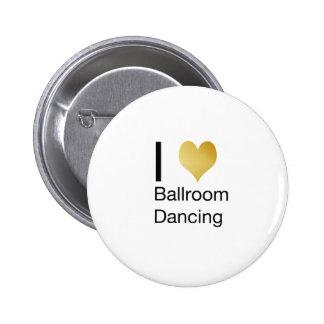 Elegant I Heart Ballroom Dancing 6 Cm Round Badge