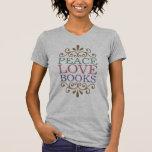 Elegant Peace, Love, Books Women's (Light) Tee Shirt