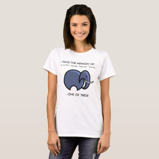 Elephant memory/forget funny T-Shirt. T-Shirt
