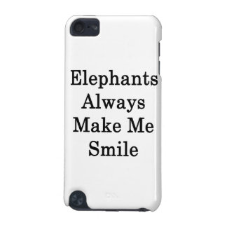 Elephants Always Make Me Smile iPod Touch (5th Generation) Case