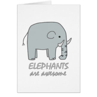 Elephants are Awesome Greeting Card