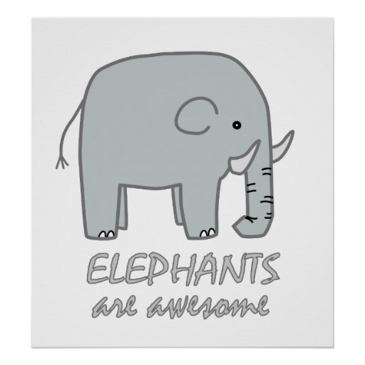 Elephants are Awesome Poster