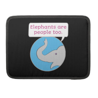 Elephants are People Too Sleeve For MacBook Pro