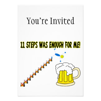 Eleven Steps Was Enough Alcoholic Invitation