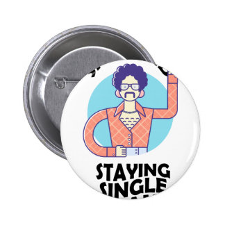 Eleventh February - Satisfied Staying Single Day 6 Cm Round Badge