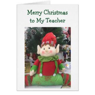 "ELF SAYS ""MERRY CHRISTMAS TO MY TEACHER"" GREETING CARD"