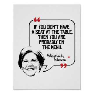 Elizabeth Warren Quote - Seat at the table - Poster