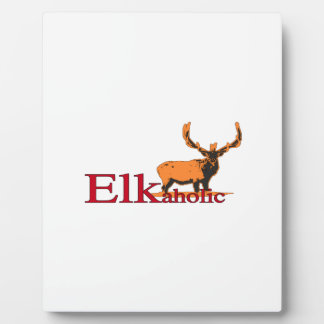 Elkaholic 2 plaque