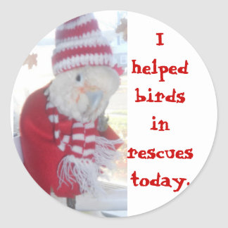 Ella I helped birds in rescues today Classic Round Sticker