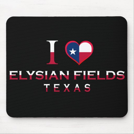 Elysian Fields, Texas Mousepad