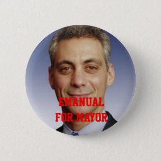 Emanual for Mayor 6 Cm Round Badge