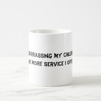 Embarrassing my children coffee mug
