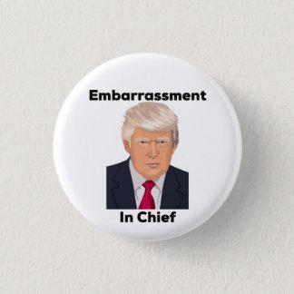 Embarrassment in Chief Anti Trump Funny 3 Cm Round Badge