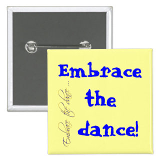 Embrace the dance buttons