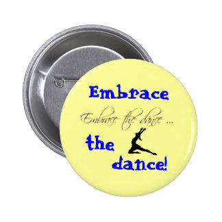 Embrace the dance button buttons