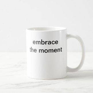 embrace the moment coffee mug