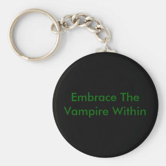 Embrace The Vampire Within Key Ring