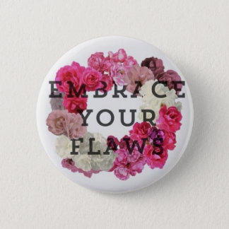 Embrace Your Flaws Pin