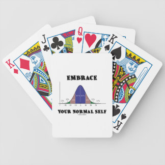 Embrace Your Normal Self (Bell Curve Humor) Bicycle Playing Cards