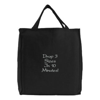 """Embroidered """"Drop 3 Sizes In 10 Minutes!"""" Bag"""
