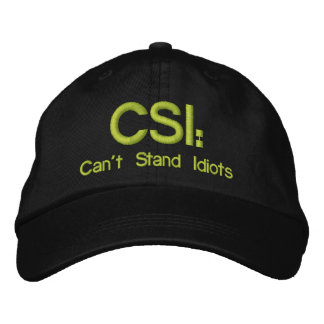 Embroidered Hat CSI: Can't Stand Idiots
