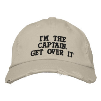 Embroidered - I'm the Captain. Get over it - funny Embroidered Cap