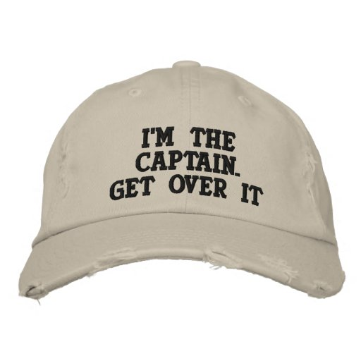 Embroidered - I'm the Captain. Get over it - funny Embroidered Baseball Caps