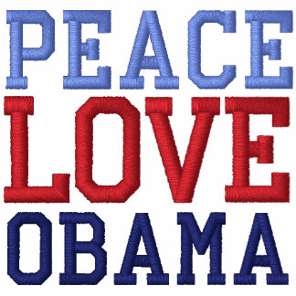 Embroidered Peace Love Obama Tee Shirt