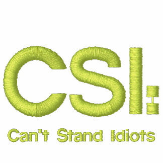 Embroidered Polo Shirt CSI: Can't Stand Idiots