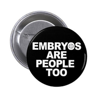 Embryos Are People Too Buttons