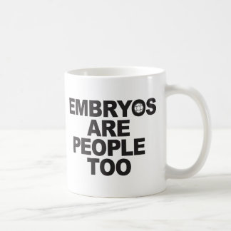 Embryos Are People Too Mugs