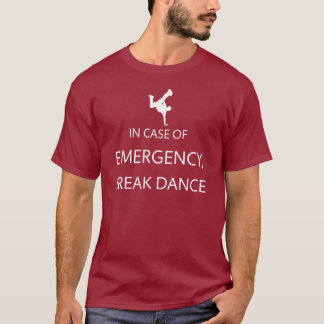Emergency: Break Dance T-Shirt