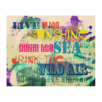 Emerson quote live in the sunshine wood panel art