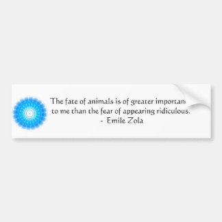 Emile Zola Animal Rights Quote, Saying Bumper Sticker