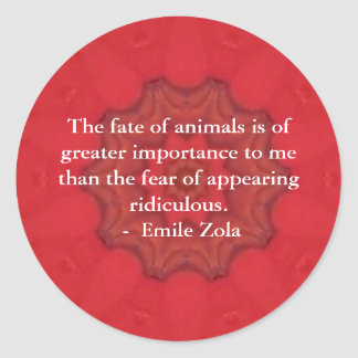 Emile Zola Animal Rights Quote, Saying Round Sticker