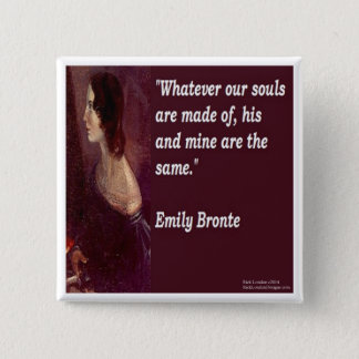 Emily Bronte & Famous Our Souls Quote 15 Cm Square Badge