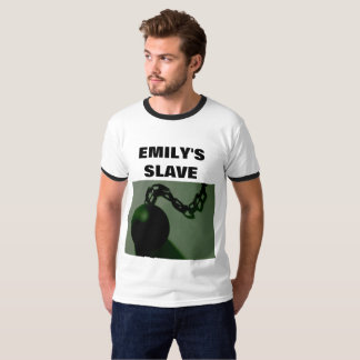EMILY'S SLAVE T-Shirt